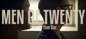 Men of Twenty Down by Your Side