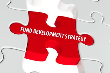 STRATEGIC PLAN FOR FUND DEVELOPMENT—PART ONE: From the Big Ideals to the Nitty-gritty Details