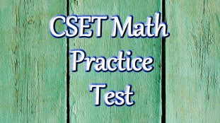 Cset Multiple Subjects Math 101 214 103 Practice Questions intended for 11+ Cset Multiple Subject
