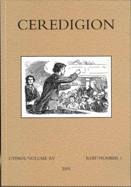 Ceredigion Journal of the Ceredigion Historical Society Vol XV, No I 2005 - ISBN 0069 2263