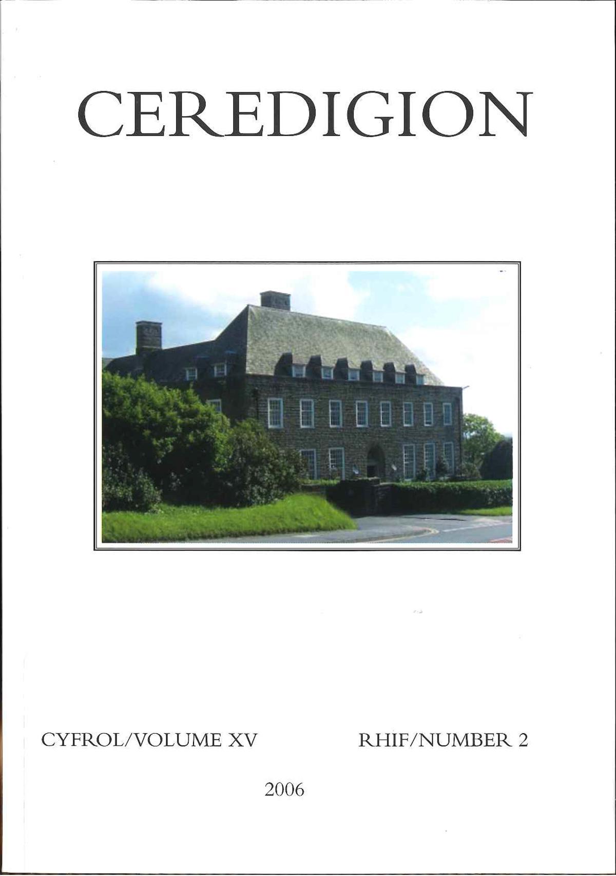 Ceredigion Journal of the Ceredigion Historical Society Vol XV, No 2 2006 - ISBN 0069 2263