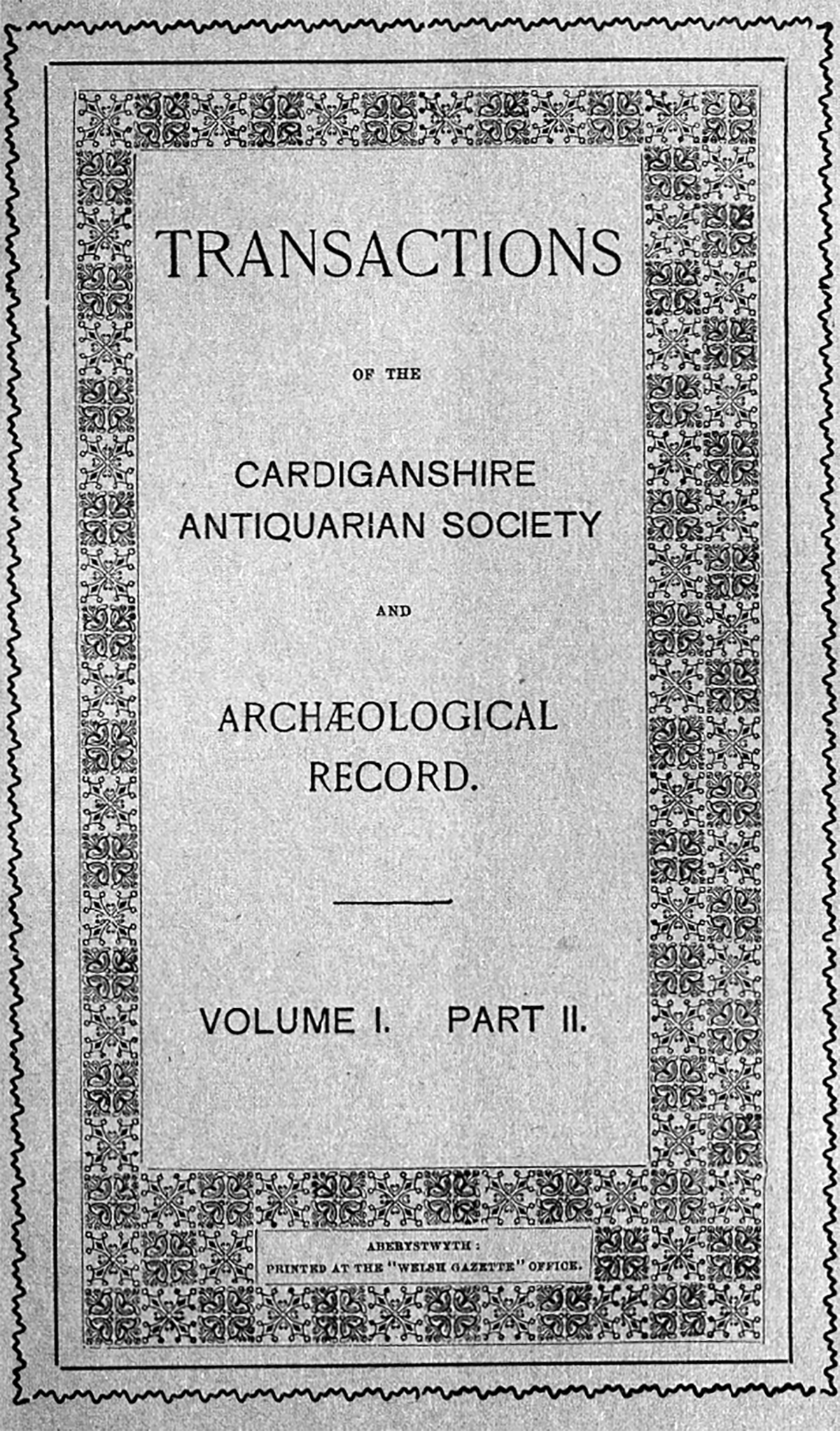 Transactions of the Cardiganshire Antiquarian Society and archaeological Record - Volume 1 Part 2