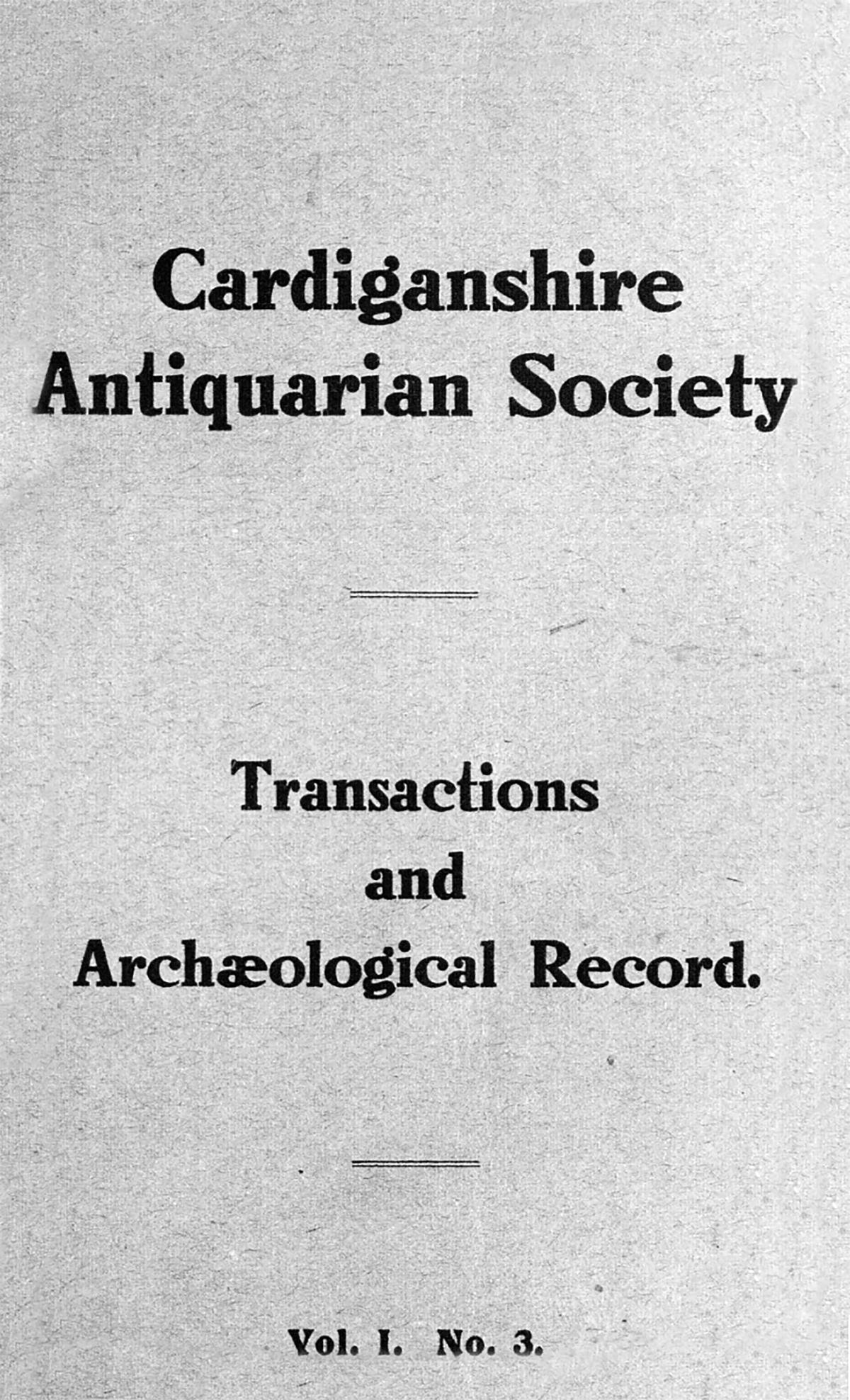 Trafodion Cymdeithas Hynafiaethwyr Sir Aberteifi a Chofnod archeolegol - Cyfrol 1 Rhan 3