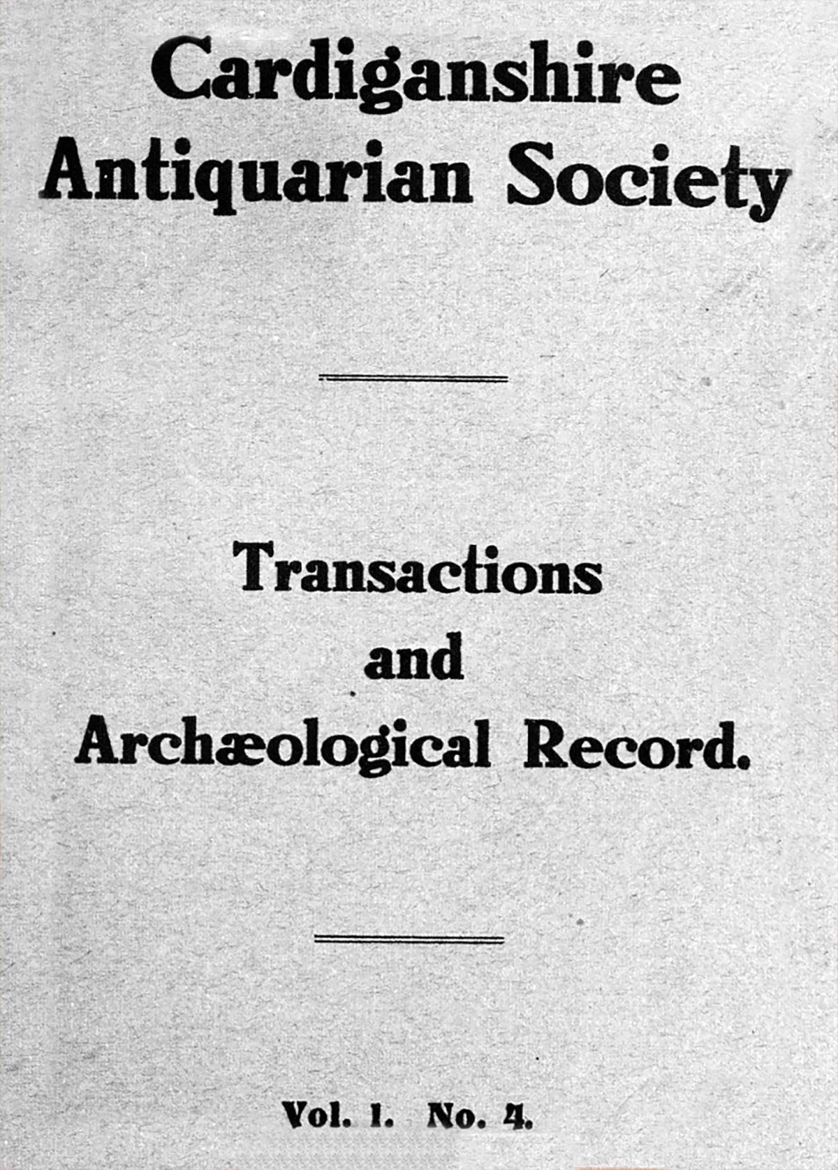 Trafodion Cymdeithas Hynafiaethwyr Sir Aberteifi a Chofnod archeolegol - Cyfrol 1 Rhan 4
