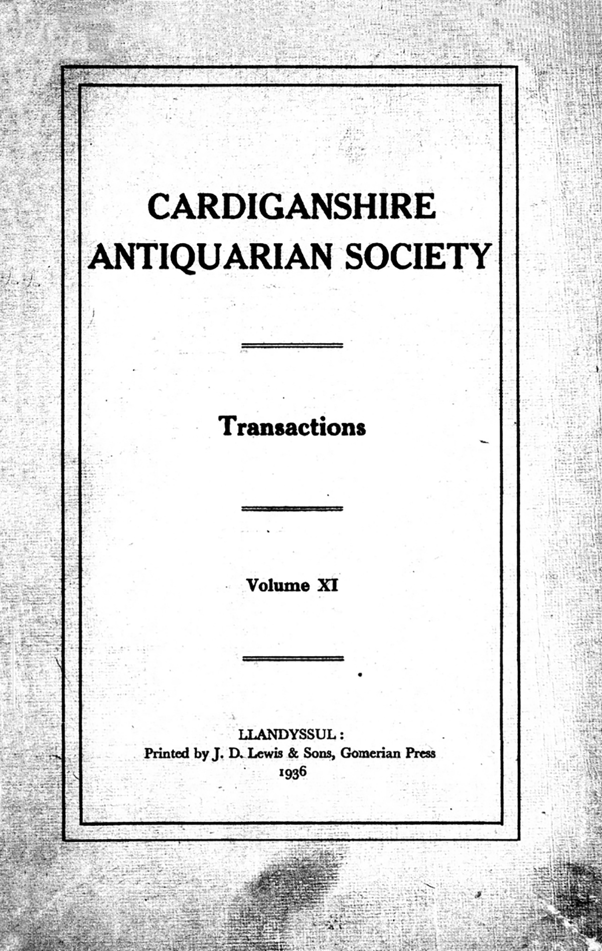 Transactions of the Cardiganshire Antiquarian Society and archaeological Record - Volume 11