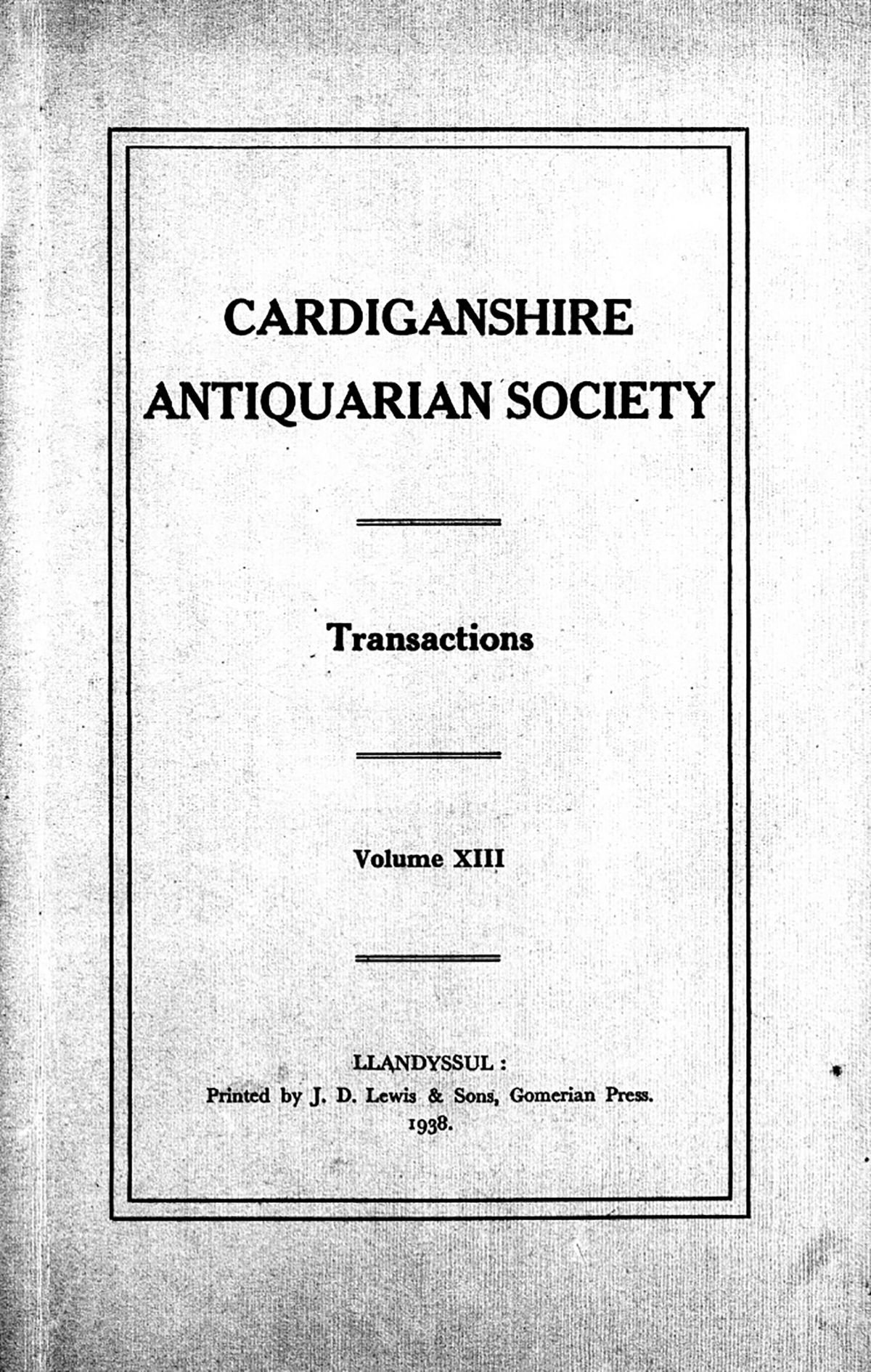 Transactions of the Cardiganshire Antiquarian Society and archaeological Record - Volume 13