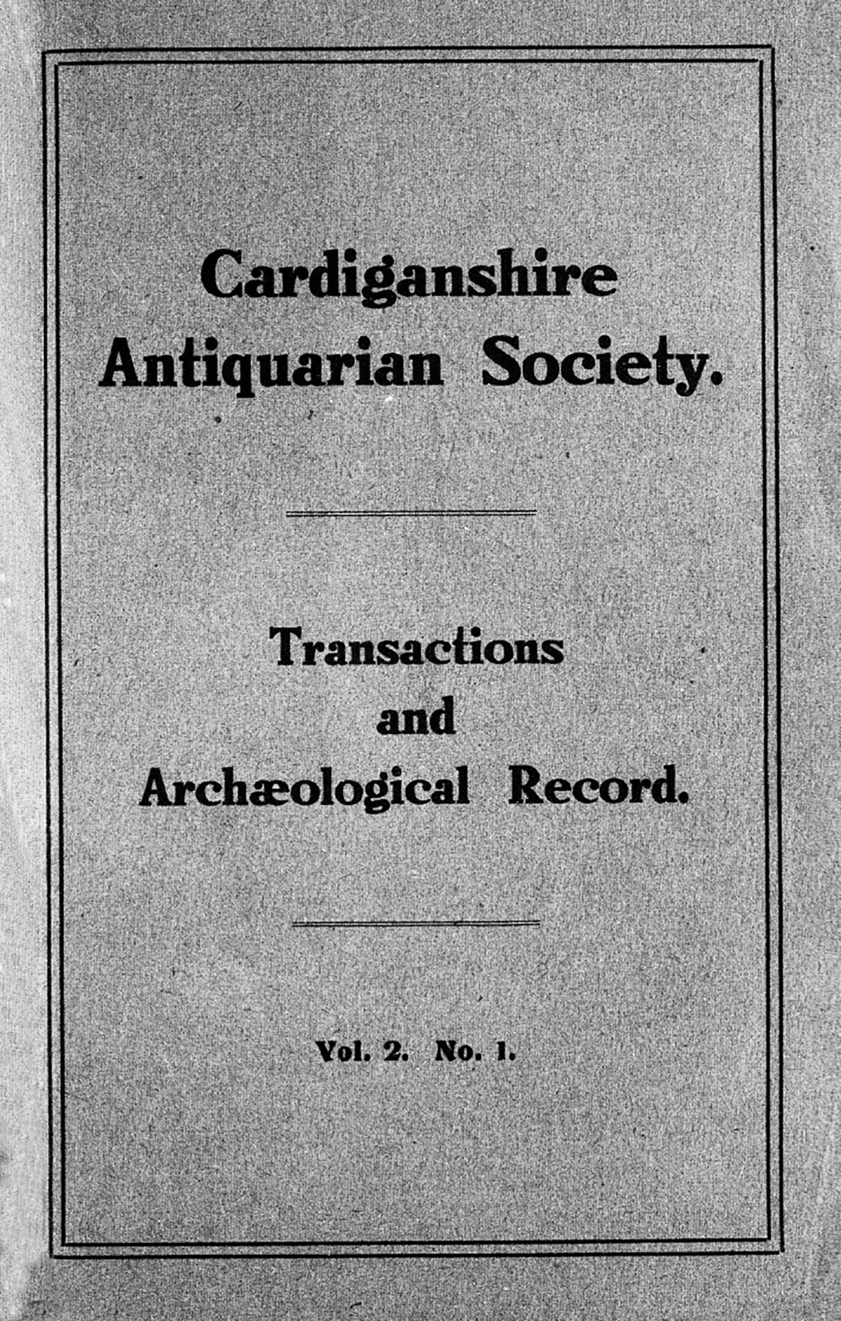 Transactions of the Cardiganshire Antiquarian Society and archaeological Record - Volume 2 No 1
