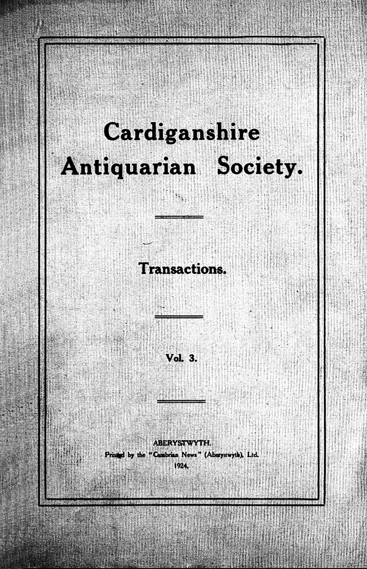 Transactions of the Cardiganshire Antiquarian Society and archaeological Record - Volume 3