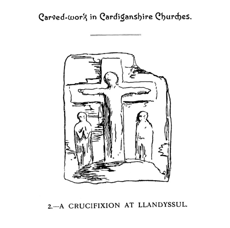 Carved-work in Cardiganshire Churches - A Crucifixion at Llandyssul