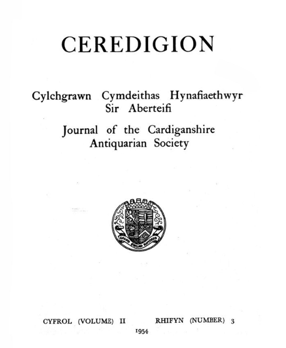 Ceredigion – Cylchgrawn Cymdeithas Hynafiaethwyr Sir Aberteifi, 1954 Vol II No 3