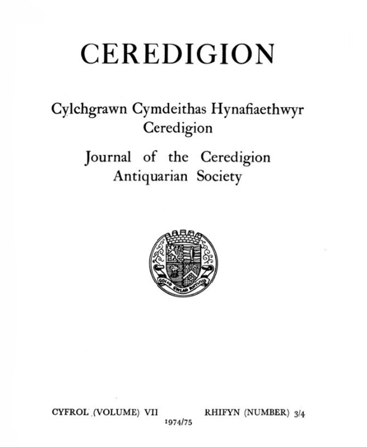 Ceredigion – Cylchgrawn Cymdeithas Hynafiaethwyr Sir Aberteifi, 1974-5 Cyfrol VII Rhifyn 3/4