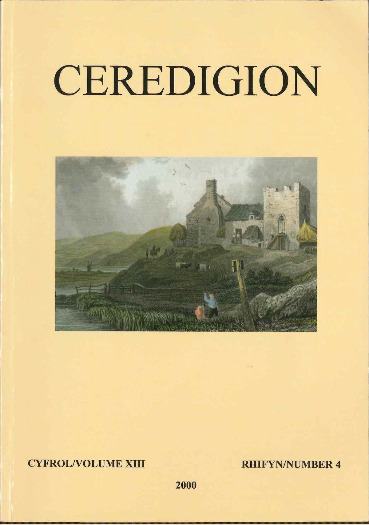 Ceredigion - Cylchgrawn Cymdeithas Hynafiaethwyr Ceredigion, Cyfrol XIII, Rhifyn 4, 2000 - ISBN 0069 2263