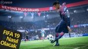 FIFA 19 neler sunuyor? PES 2019'a büyük çalım!