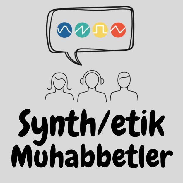Synth/etik Muhabbetler