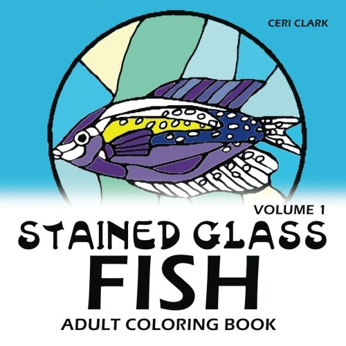 Stained Glass Fish Adult Coloring Book (Fish adult coloring books) (Volume 1)
