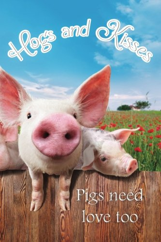 Hogs and Kisses, Pigs Need Love Too: A Discreet Password Book for People Who Love Pigs (6″x9″) (Disguised Password Book Series)