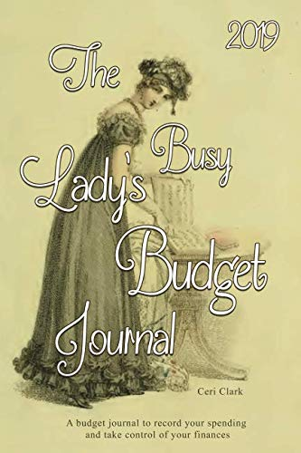 The 2019 Busy Lady's Budget Journal: A budget journal to record your spending and take control of your finances
