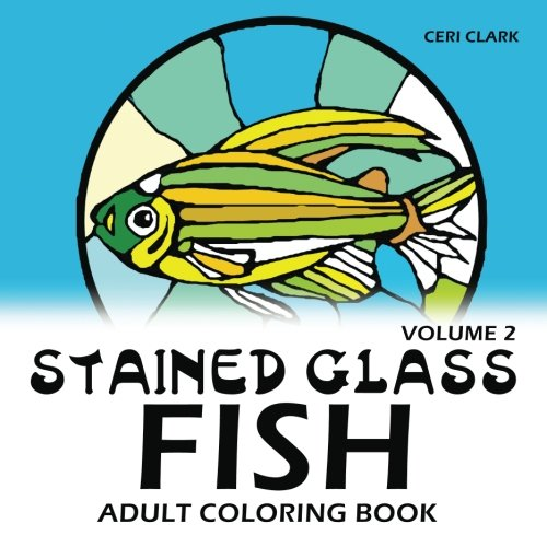 Stained Glass Fish Adult Coloring Book (Fish adult coloring books) (Volume 2)