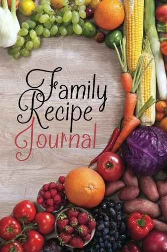 Family Recipe Journal: Blank cookbook recipe journal with 100 template pages to organize your treasured recipes (6″x9″) (Empty Cookbook Gifts)