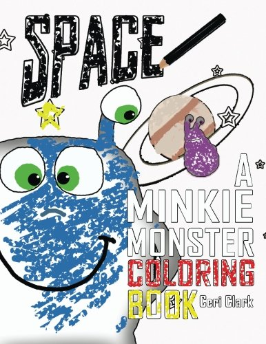 Space: A Minkie Monster Coloring Book (Preschool Puzzlers) (Volume 2)