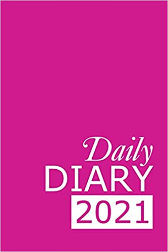 Daily Diary 2021: Pink 365, One Page per Day, Tabbed Journal, January – December | 6 X 9 Inches