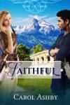 Faithful: a novel by Carol Ashby