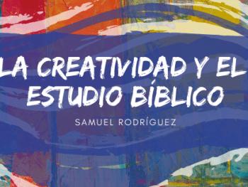 La creatividad y el estudio bíblico
