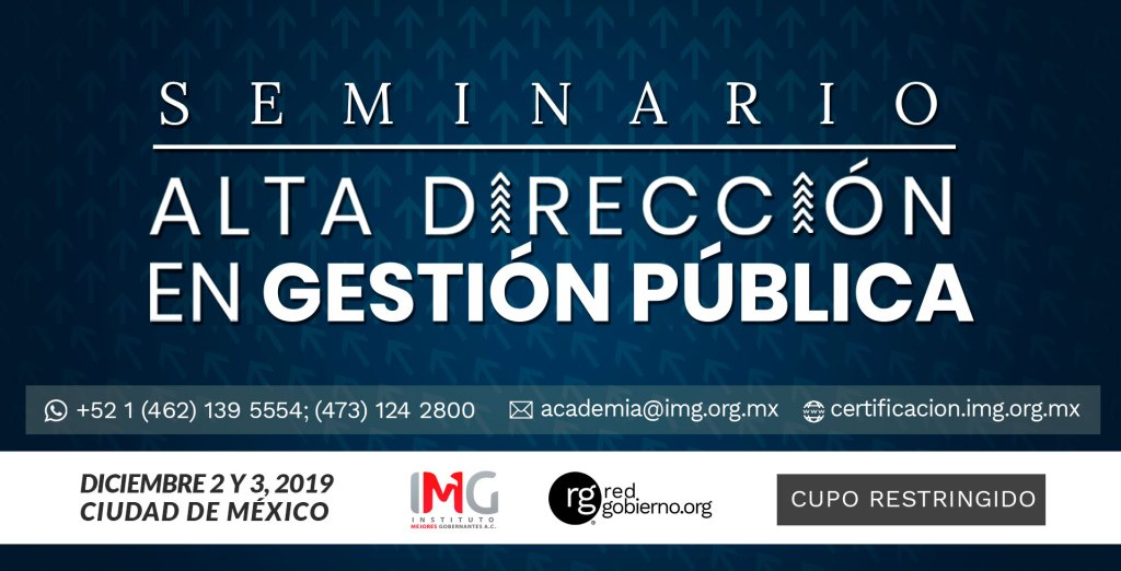 Seminario Alta Dirección Instituto Mejores Gobernantes Secretaria Educación Pública México Red Gobierno 2 y 3 de Diciembre Ciudad de México