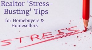 Realtor Stress-Busting Tips for Homebuyers & Homesellers