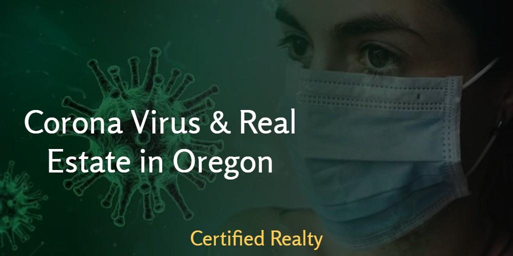 Corona Virus, Corona, COVID-19, Homes, Real Estate, Oregon
