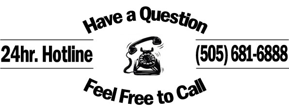 Have a question please give us a call 505-681-6888