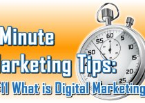 What Is Digital Marketing - 1 Minute Marketing Tips #11 - One minute, one tip, one thing you can do today to improve your marketing!