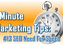 SEO Need For Speed - 1 Minute Marketing Tips #13 - One minute, one tip, one thing you can do today to improve your marketing!