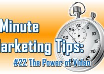 The Power of Video - 1 Minute Marketing Tips #22 - one minute, one tip, one thing you can do today to improve your marketing!