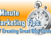 Creating Great Blog Content - 1 Minute Marketing Tips #7 - One minute, one tip, one thing you can do today to improve your marketing!