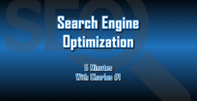Search Engine Optimization - 5 Minutes With Charles - The Digital Marketing Ninja