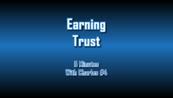 Earning Trust - 5 Minutes With Charles #4: The Digital Marketing Ninja