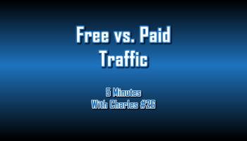 Free vs Paid Traffic - 5 Minutes With Charles #26 - The Digital Marketing Ninja
