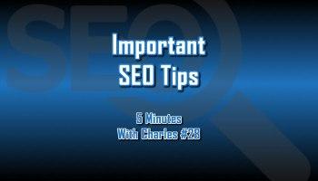 Important SEO Tips - 5 Minutes With Charles #28 - The Digital Marketing Ninja