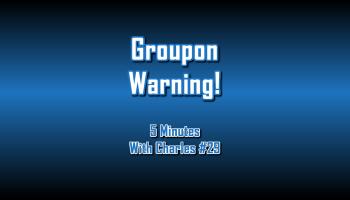 Groupon Warning - 5 Minutes With Charles #29 - The Digital Marketing Ninja