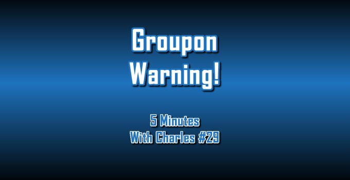 Groupon Warning - 5 Minutes With Charles #29 - The Digital Marketing Ninja