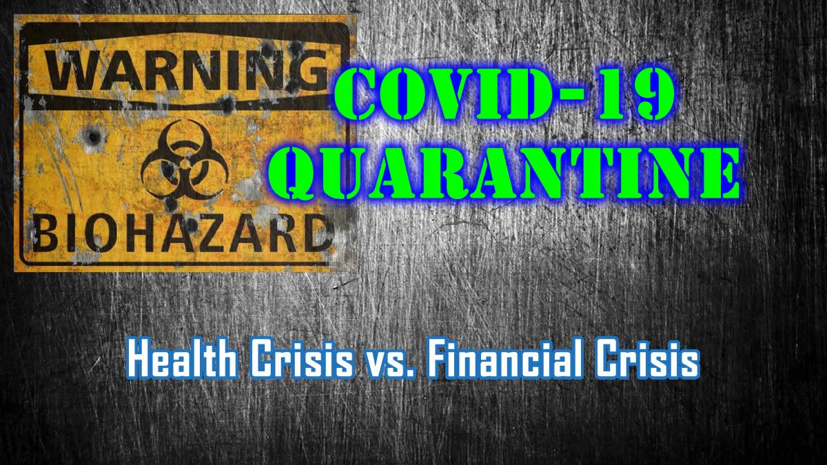 COVID-19 Quarantine Crisis
