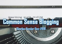 Common Sense Blogging - Charles Snyder Raw #109: It's unscripted, unplanned and uncooked!