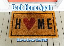 Back Home Again - Charles Snyder Raw #120: It's unscripted, unplanned and uncooked!