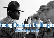 Facing Business Challenges - Charles Snyder Raw #15: It's unscripted, unplanned and uncooked!
