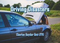Driving Disasters - Charles Snyder Raw #78: It's unscripted, unplanned and uncooked!