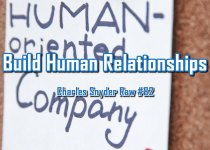 Build Human Relationships - Charles Snyder Raw #82: It's unscripted, unplanned and uncooked!