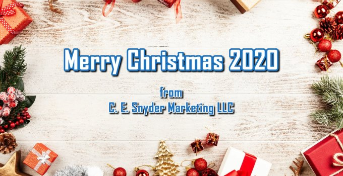Merry Christmas 2020 - News & Announcements from C. E. Snyder Marketing LLC