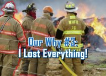 I Lost Everything before I knew it - Why we do what we do - C. E. Snyder Marketing LLC