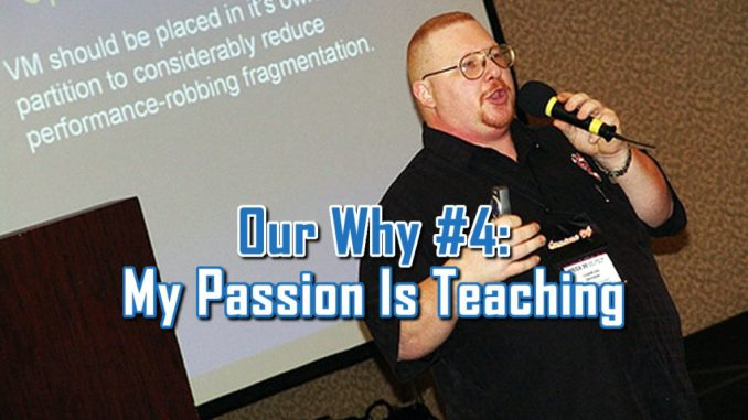 My Passion Is Teaching - Our Why #4